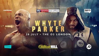 Whyte vs Parker, Chisora vs Takam. Where to watch live