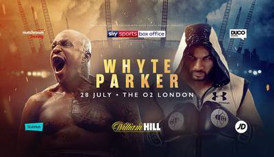 Whyte vs Parker on July 28 in London